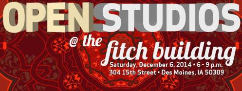 Fitch Open Studio 2014, December 6th, 6-9pm